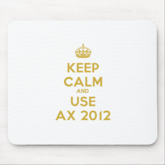 Keep calm and uses Ax 2012 Mouse Pad