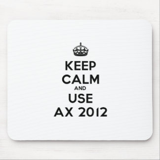 Keep calm and uses Ax 2012 Mouse Pads
