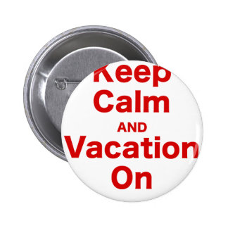 Keep Calm and Vacation On Button
