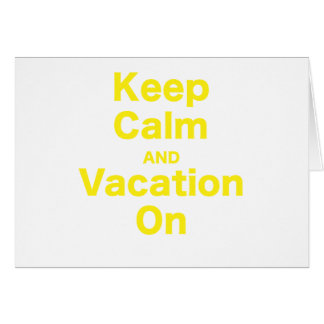 Keep Calm and Vacation On Greeting Card