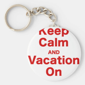 Keep Calm and Vacation On Keychain
