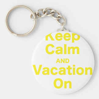 Keep Calm and Vacation On Key Chain