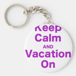 Keep Calm and Vacation On Key Chains