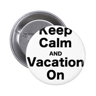 Keep Calm and Vacation On Pin