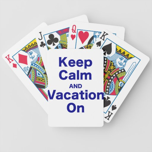 Keep Calm and Vacation On Playing Cards