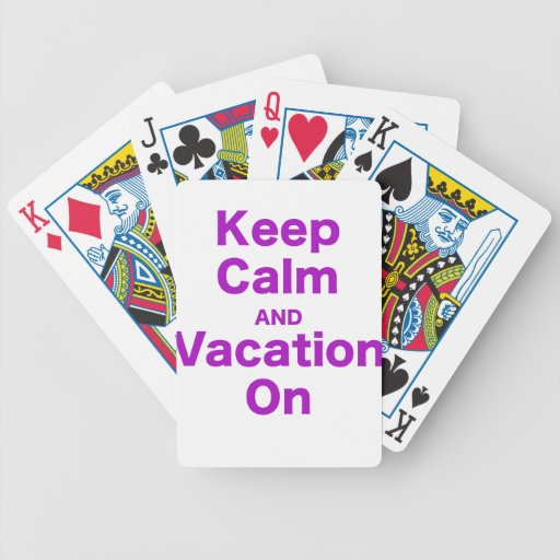 Keep Calm and Vacation On Poker Cards