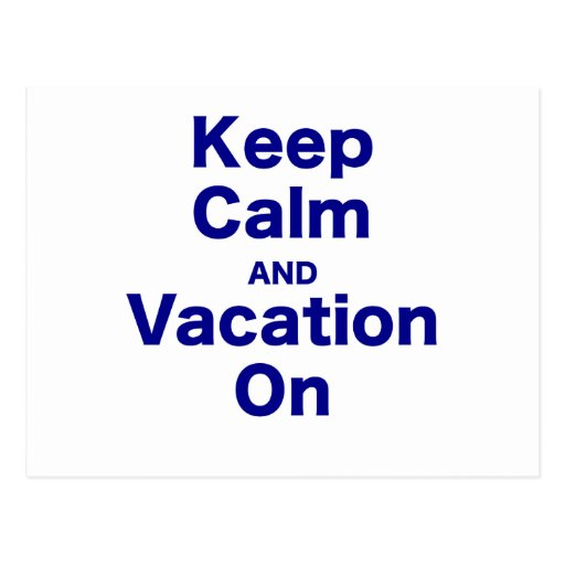 Keep Calm and Vacation On Postcards