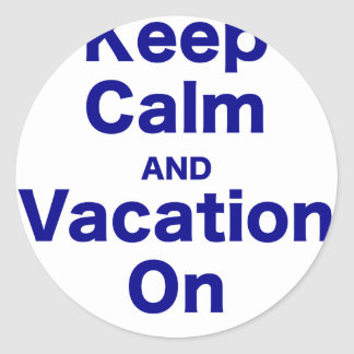 Keep Calm and Vacation On Stickers