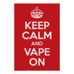 Keep Calm and Vape On Poster Print