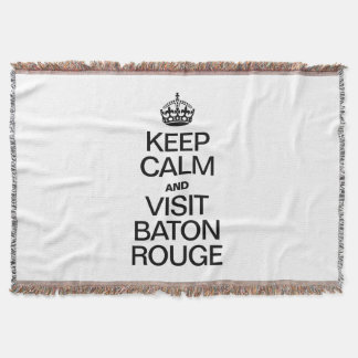 KEEP CALM AND VISIT BATON ROUGE