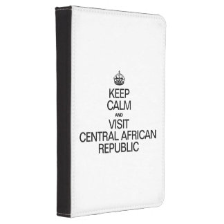 KEEP CALM AND VISIT CENTRAL AFRICAN REPUBLIC