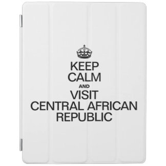 KEEP CALM AND VISIT CENTRAL AFRICAN REPUBLIC iPad COVER
