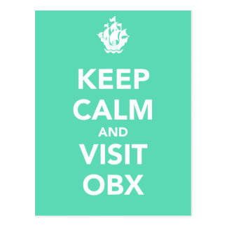 KEEP CALM AND VISIT OBX Post Card Post Cards