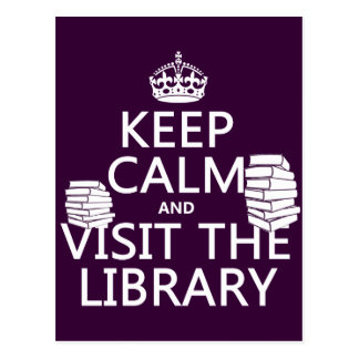 Keep Calm and Visit the Library - in any colour Postcard