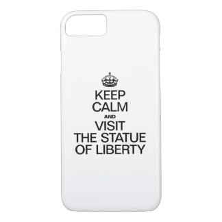 KEEP CALM AND VISIT THE STATUE OF LIBERTY iPhone 7 CASE