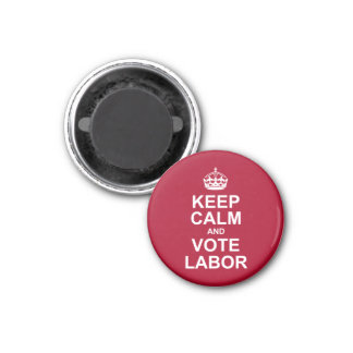 keep calm and vote labor 3 cm round magnet
