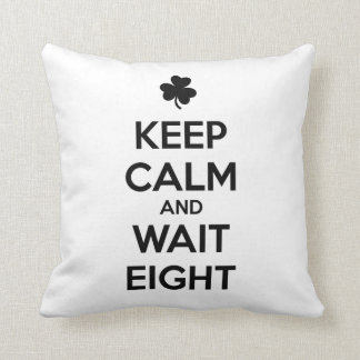 KEEP CALM and WAIT EIGHT - Irish Dance Throw Pillow