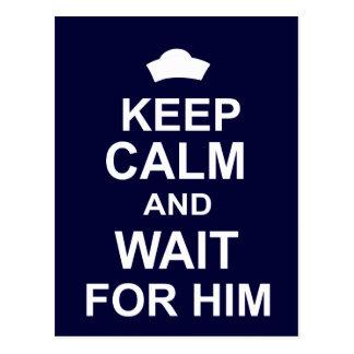 Keep Calm and Wait for Him Postcard