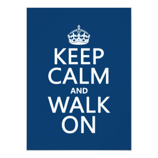 Keep Calm and Walk On (any background color) Card