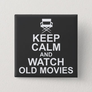 Keep Calm and Watch Old Movies 15 Cm Square Badge