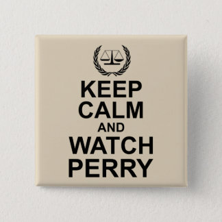 Keep Calm and Watch Perry Legal Humor 15 Cm Square Badge