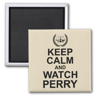 Keep Calm and Watch Perry Legal Humor Square Magnet