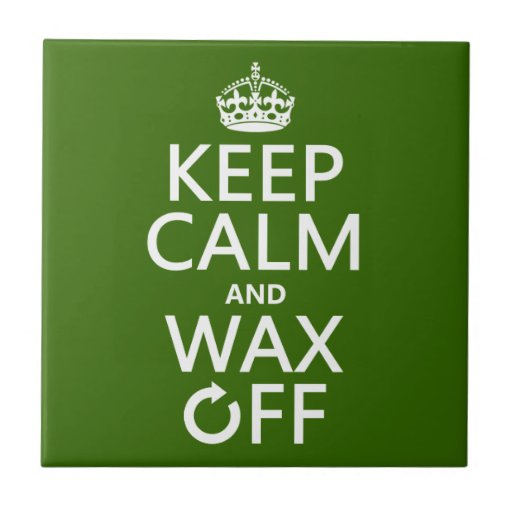 Keep Calm and Wax Off (any background color) Ceramic Tiles