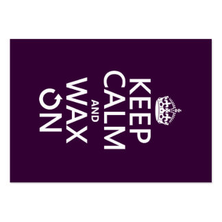 Keep Calm and Wax On (any background color) Business Card Templates