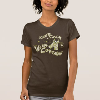 Keep Calm and Wear Curtains T-Shirt