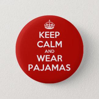 Keep Calm and Wear Pajamas Pin