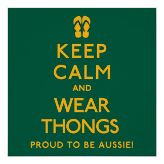 Keep Calm and Wear Thongs! Poster