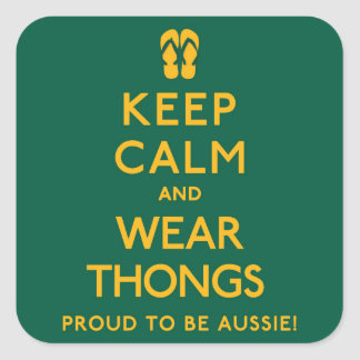 Keep Calm and Wear Thongs! Square Sticker