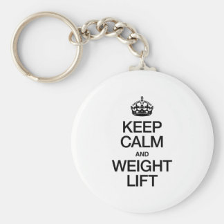 KEEP CALM AND WEIGHT LIFT KEY CHAIN