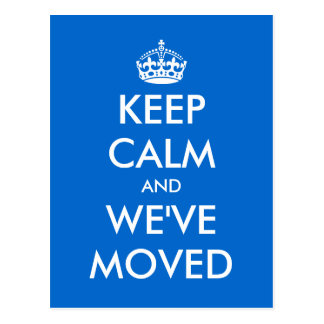 Keep calm and we've moved postcard | Funny