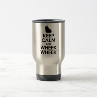 Keep Calm and Wheek Wheek Travel Mug