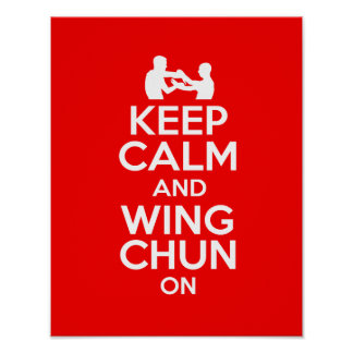 Keep Calm and Wing Chun on !!! Poster