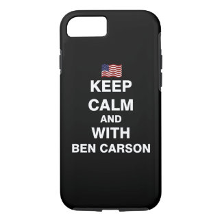 Keep Calm and With Ben Carson iPhone 7 Case