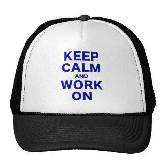 Keep Calm and Work On products Trucker Hats