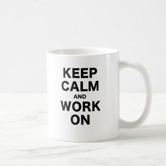 Keep Calm and Work On products Coffee Mug