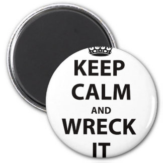 Keep Calm and Wreck It! 6 Cm Round Magnet