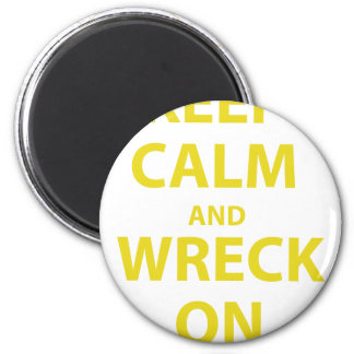 Keep Calm and Wreck On 6 Cm Round Magnet