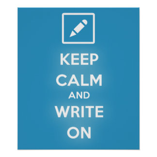 Keep Calm and Write On Poster