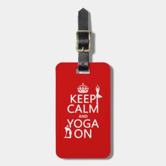 Keep Calm and Yoga On (customize colors) Luggage Tag