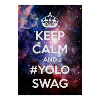 Keep calm and #yoloswag poster