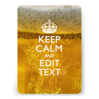 Keep Calm And Your Text for some Beer Personalized Invitations