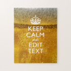 Keep Calm And Your Text for some Cold Beer Jigsaw Puzzle