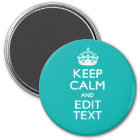 Keep Calm And Your Text on Accent Turquoise Magnet