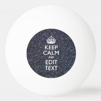 Keep Calm and Your Text on Midnight Decor Ping Pong Ball