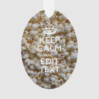 KEEP CALM AND Your Text on Popcorn Ornament