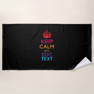 Keep Calm And Your Text on Solid Black Beach Towel